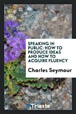 Speaking in public: how to produce ideas and how to acquire fluency