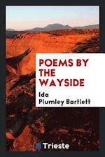 Poems by the Wayside af Ida Plumley Bartlett