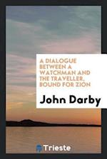 A dialogue between a watchman and the traveller, bound for Zion