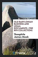 Old Babylonian Business and Legal Documents. (The RFH Collection)