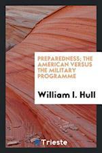 Preparedness; the American versus the military programme