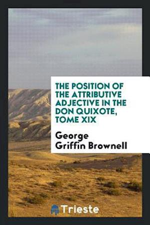 The Position of the Attributive Adjective in the Don Quixote, tome XIX