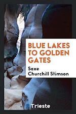 Blue Lakes to Golden Gates