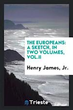 The Europeans: a sketch, in two volumes, Vol.II