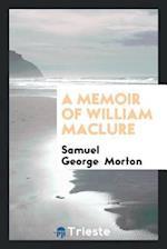 A memoir of William Maclure