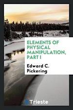 Elements of physical manipulation, part I