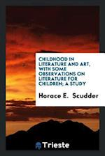 Childhood in literature and art, with some observations on literature for children; a study