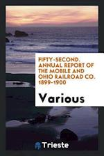 Fifty-second. Annual Report of the Mobile and Ohio Railroad Co. 1899-1900