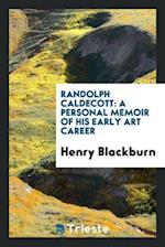 Randolph Caldecott: a personal memoir of his early art career