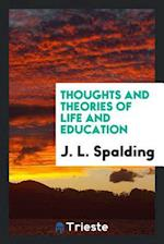 Thoughts and theories of life and education