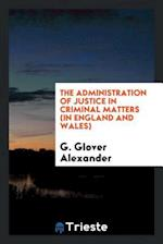 The administration of justice in criminal matters (in England and Wales)