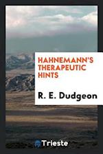 Hahnemann's Therapeutic Hints