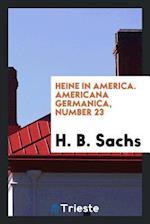 Heine in America. Americana Germanica, Number 23