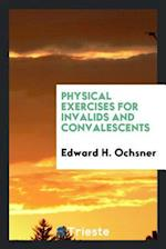 Physical exercises for invalids and convalescents