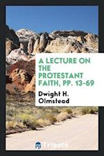 A Lecture on the Protestant Faith, pp. 13-69