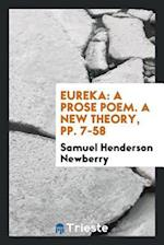 Eureka: A Prose Poem. A New theory, pp. 7-58