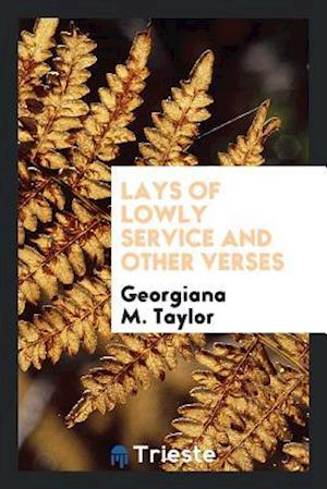 Lays of Lowly Service and Other Verses