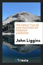 The great value and success of foreign missions