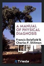 A Manual of physical diagnosis