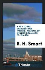 A key to the exercises for writing, manual of english grammar; pp. 194-256