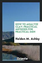 How to Analyze Clay: Practical Methods for Practical Men