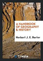 A handbook of geography & history