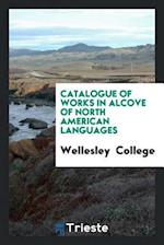 Catalogue of Works in Alcove of North American Languages