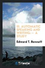 III. Automatic Speaking and Writing: - A Study