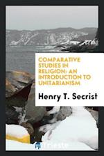 Comparative Studies in Religion: An Introduction to Unitarianism