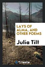 Lays of Alma, and other poems