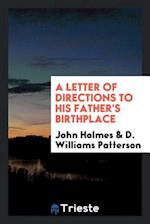 A Letter of Directions to His Father's Birthplace af John Holmes, D. Williams Patterson