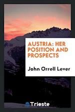 Austria: Her Position and Prospects