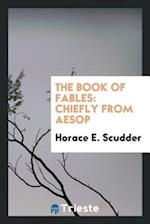 The Book of Fables: Chiefly from Aesop