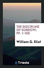 The Discipline of Sorrow; pp. 1-105