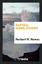 Baptism Mode-Studies