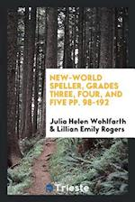 New-World Speller, Grades Three, Four, and Five pp. 98-192