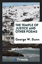 The Temple of Justice and Other Poems af George W. Dunn