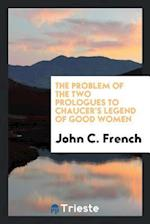The Problem of the Two Prologues to Chaucer's Legend of Good Women