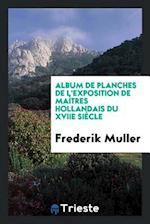 Album de Planches de L'Exposition de Maîtres Hollandais du XVIIe Siècle