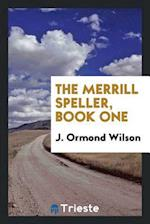 The Merrill Speller, Book One af J. Ormond Wilson