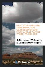 New-World Speller; Third Book, for Grades Seven and Eight and Advanced Work, pp. 281-400