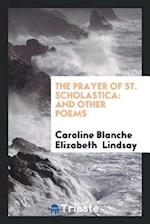 The Prayer of St. Scholastica: And Other Poems
