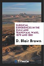 Surgical Experiences in the Zulu and Transvaal Wars, 1879 and 1881 af D. Blair Brown