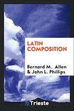 Latin Composition af John L. Phillips, Bernard M. Allen