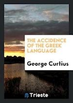 The Accidence of the Greek Language