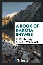 A Book of Dakota Rhymes af B. W. Burleigh, G. G. Wenzlaff
