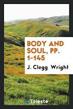 Body and Soul, pp. 1-145