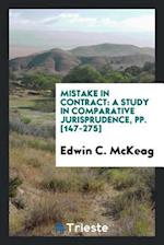 Mistake in Contract: A Study in Comparative Jurisprudence, pp. [147-275]