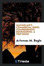 Macmillan's Commercial Series. Comprehensive Bookkeeping: A First Book