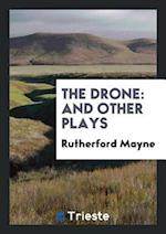 The Drone: And Other Plays